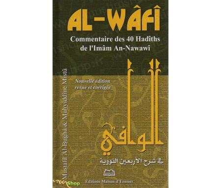 Al-Wâfî - Commentaire des 40 Hadiths de l'Imâm AN-NAWAWÎ