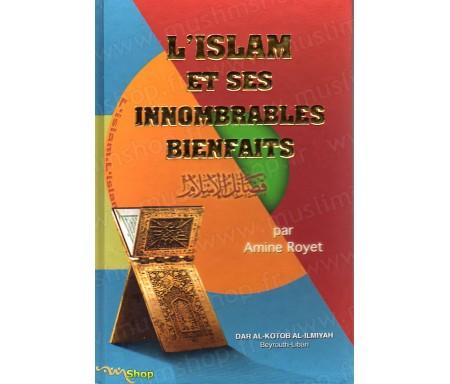 L'Islam et ses Innombrables Bienfaits