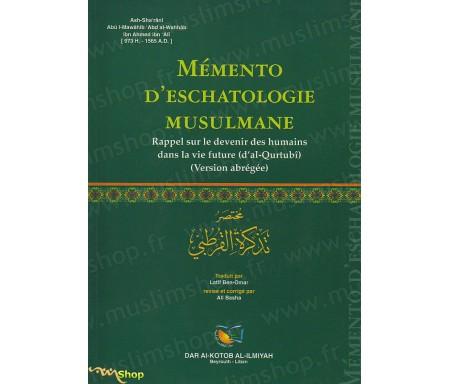 Mémento d'eschatologie musulmane - Rappel sur le devenir humain dans la vie futur (d'AL-QURTUBÎ) - Version abrégé