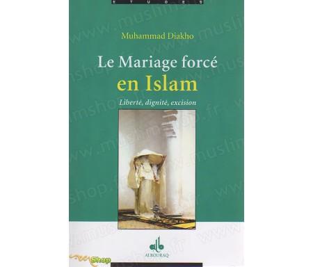 Le Mariage Forcé en Islam - Liberté, Dignité, Excision