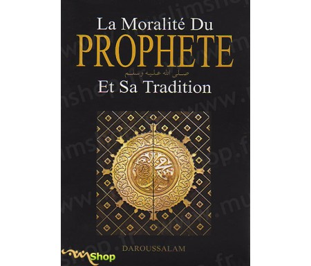 La Moralité du Prophète et Sa Tradition