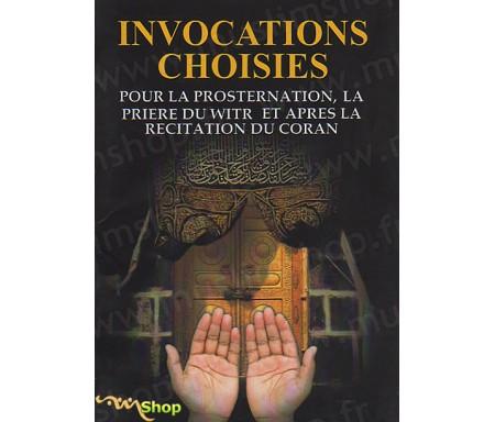 Invocations choisies pour la prosternation, la prière du witr et après la récitation du Coran
