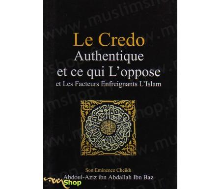 Le crédo authentique et ce qui l'oppose - Et les facteurs enfreignants l'Islam
