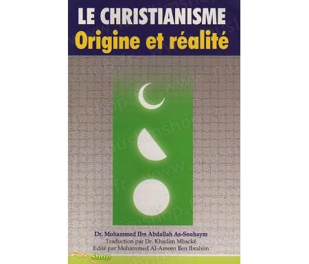 Le Christianisme - Origine et Réalité