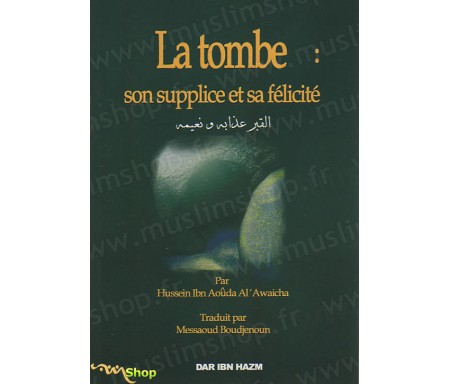 La Tombe : Son Supplice et Sa Félicité