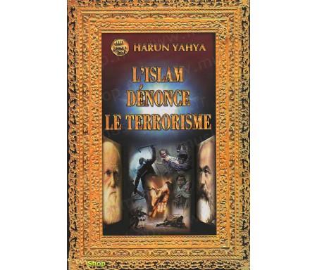 L'Islam dénonce le Terrorisme