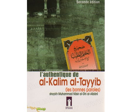 L'Authentique de Al-Kalim Al-Tayyib (Les bonnes paroles)