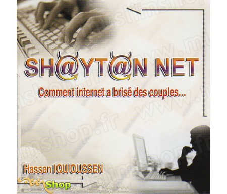 Shaytan Net - Comment Internet à Briser des Couples...