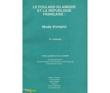 Le Foulard Islamique et la République Française : Mode d'emploi