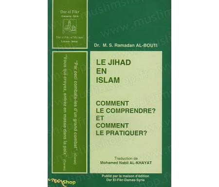 Le jihad en islam - Comment le comprendre et comment le pratiquer ?