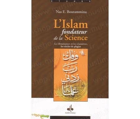 L'Islam, Fondateur de la Science