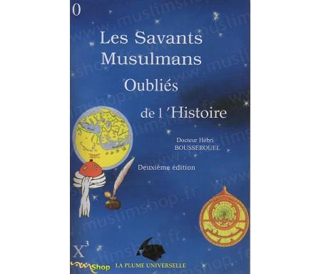 Les Savants Musulmans Oubliés de l'Histoire