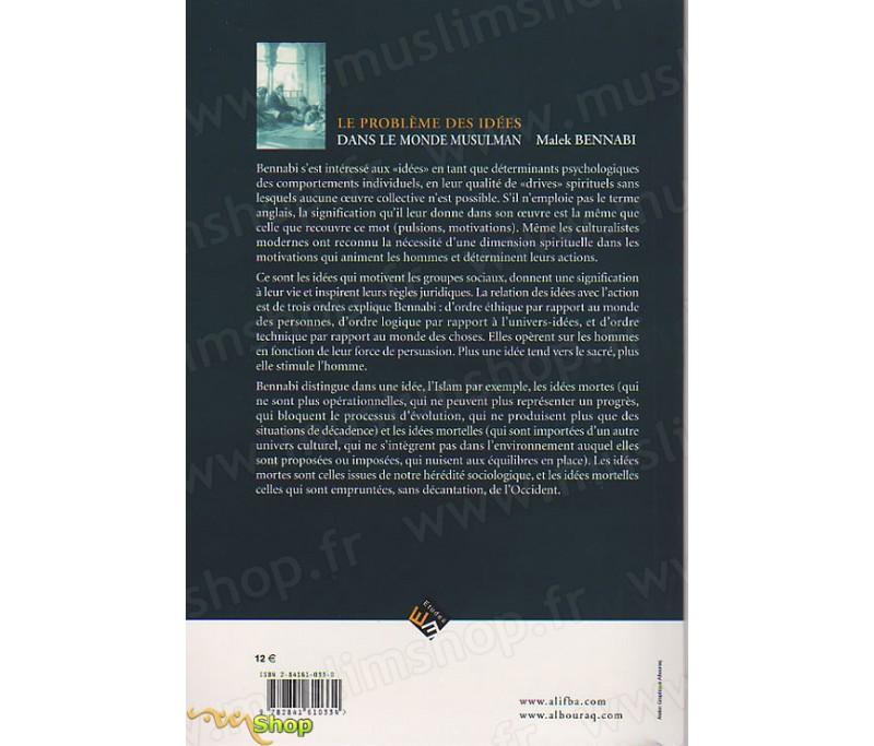 Le Problème des Idées dans le Monde Musulman par Malek BENNABI chez Al-Bouraq sur MuslimShop.fr