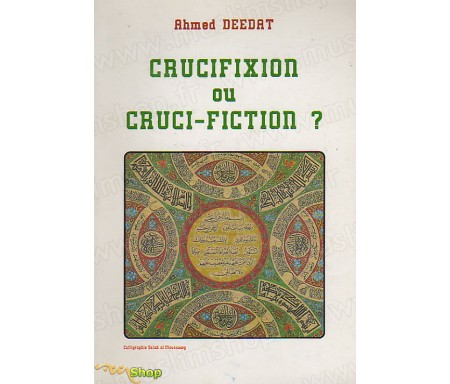 Crucifixion ou Cruci-Fiction ?
