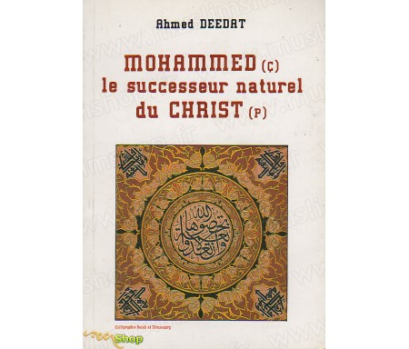 Mohammed, le Successeur Naturel du Christ