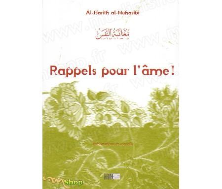 Rappels pour l'Âme - Exhortations et Conseils - Précis d' Al Harîth AL-MUHASÎBÎ - Collection de la Tradition Musulmane Tome
