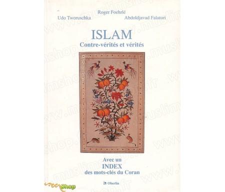 Islam, contre-vérités et vérités. Avec un index des mots-clés du Coran