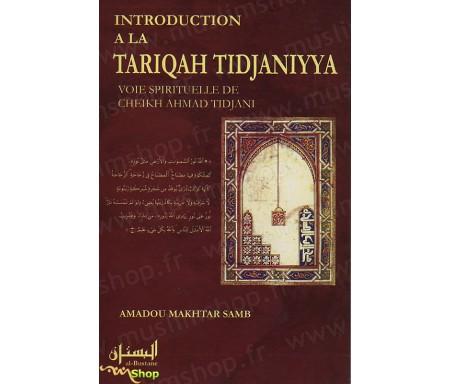 Introduction à la Tariqah Tidjaniyah, Voie spirituelle de Cheikh Ahmad TIDJANI