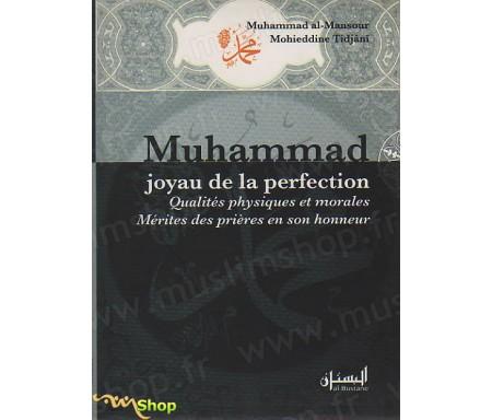 Muhammad, joyau de la perfection - Qualités physiques et morales. Mérites des prières en son honneur
