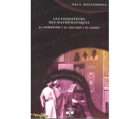 Les fondateurs des mathématiques - AL KHWARIZMI, AL QALSADI et AL KASHI