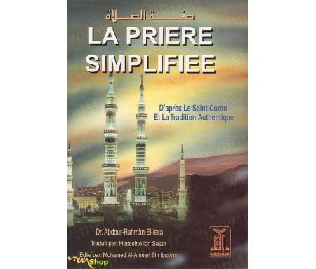 La prière simplifiée d'après le saint Coran et la tradition authentique