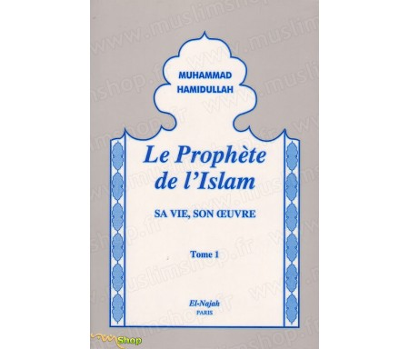 Le Prophète de l'Islam - Sa Vie, Son Oeuvre (2 Tomes)