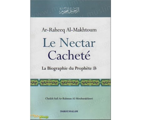 Le Nectar Cacheté - Al Raheeq al Makhtoum - La Biographie du Prophète (Version Cartonnée)