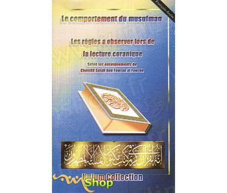 Le comportement du musulman - Les règles à observer lors de la lecture Coranique