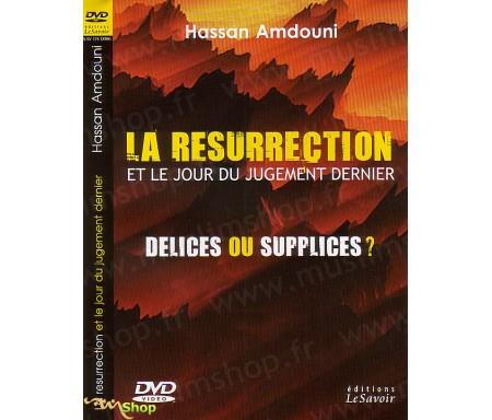 La resurrection et le jour du jugement dernier - Délices ou supplices ?