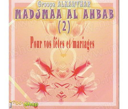 Madjmaa Al Ahbab - Pour vos Fêtes Mariages (2)