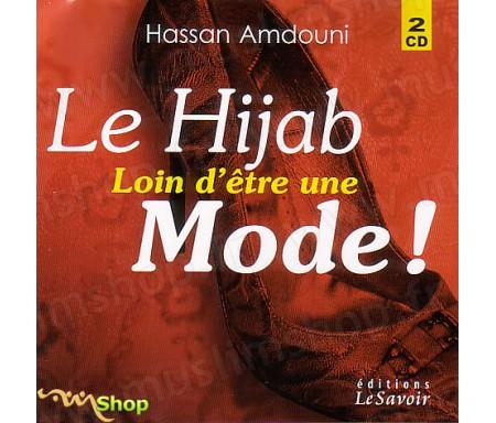 Le Hijab, Loin d'Être une Mode ! (2CD)