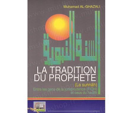 La tradition du prophète (La sunnâh). Entre les gens de la jurisprudence (fiqh) et ceux du hadith
