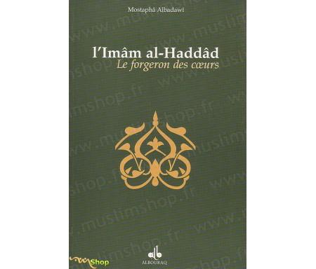 L'Îmam AL-HADDÂD, Le Forgeron des Coeurs