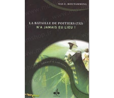La Bataille de Poitiers (732) n'a Jamais eu Lieu !