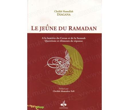 Le jeûne du Ramadan à la lumière du Coran et de la Sunnah - Questions et éléments de réponse