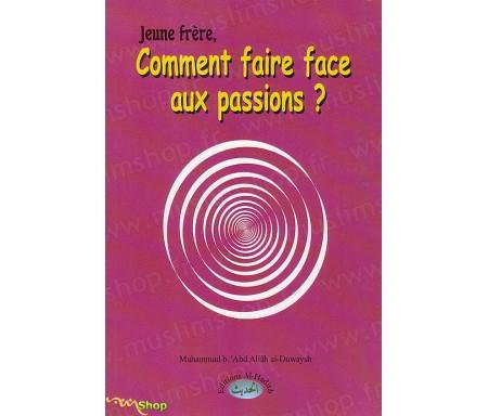 Jeune Frère, Comment Faire Face aux Passions ?