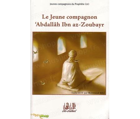 Le Jeune Compagnon 'AbdAllah Ibn AZ-ZOUBAYR