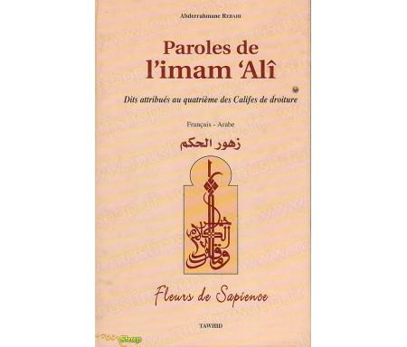 Paroles de l'Imam 'Alî. Dits attribués au quatrième des califes de la droiture