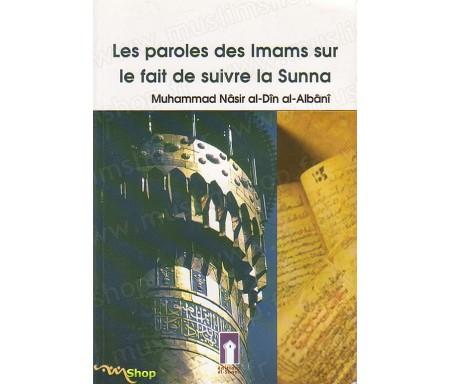 Les paroles des imams sur le fait de suivre la sunna et le délaissement de leurs paroles quand elles la contredisent