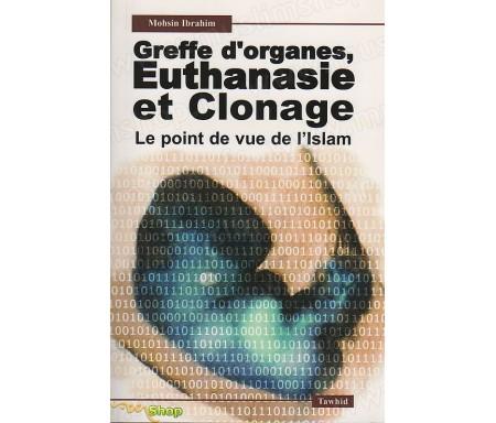 Greffe d'organes, Euthanasie et Clonage - Le Point de vue de l'Islam