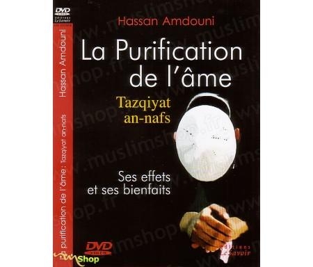 La purification de l'âme (Tazqiyat an-nafs) - Ses effets et ses bienfaits