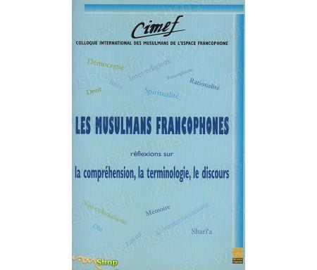 Les Musulmans Francophones - Réflexions sur la Compréhension, la Terminologie, le discours