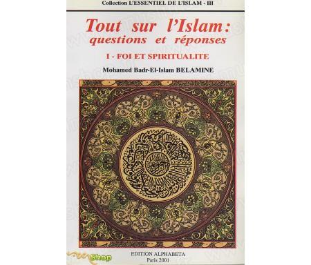 Tout sur l'Islam 1 : Foi et Spiritualité