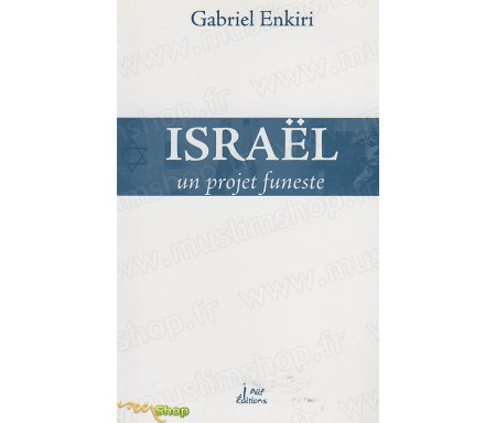 Israël, un projet funeste