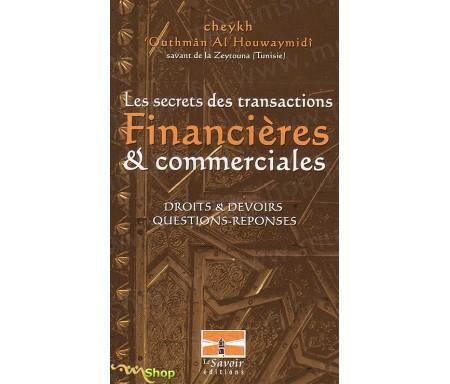 Les secrets des transactions financières et commerciales -Droits et devoirs, questions-réponses
