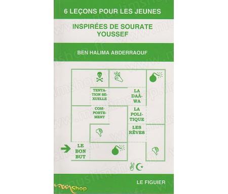 6 Leçons pour les Jeunes inspirées de la Sourate Youssef