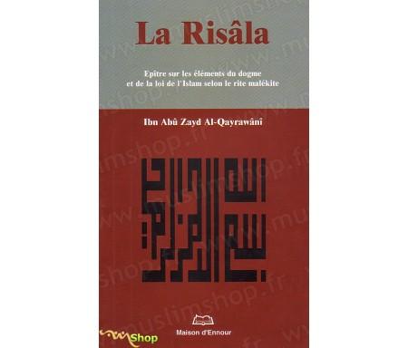 La Risâla - Epître sur les éléments du dogme et de la loi de l'islam selon le rite malékite