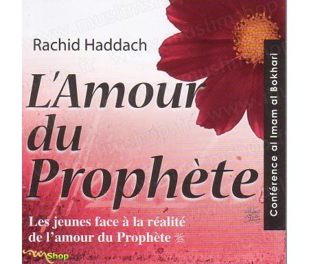 L'amour du Prophète. Les jeunes face à la réalité de l'amour du Prophète