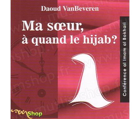 Ma Soeur, A quand le Hijab ?