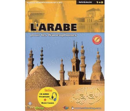 L'Arabe pour les Francophones Niveau 1 et 2 (avec Casque microphone)